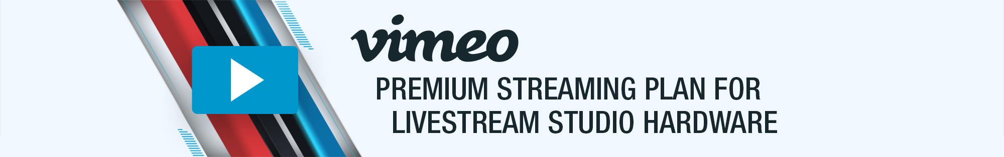 vimeo premium streaming plan for livestream studio hardware